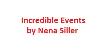 Incredible Events by Nena Siller